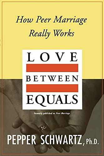 9780028740614: Love Between Equals: How Peer Marriage Really Works