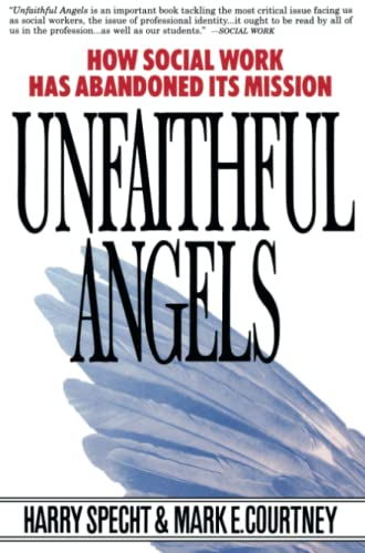 9780028740867: Unfaithful Angels: How Social Work Has Abandoned its Mission