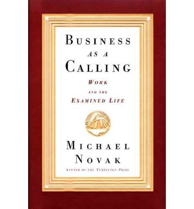 9780028740898: Business As a Calling Work and the Examined Life - 1996 publication.