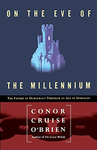9780028740942: On the Eve of the Millenium: The Future of Democracy Through an Age of Unreason