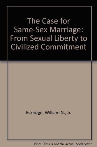 9780028741369: The Case for Same-sex marriage: From Sexual Liberty to Civilized Commitment