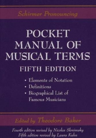 Schirmer Pronouncing Pocket Manual of Musical Terms: Theodore Baker