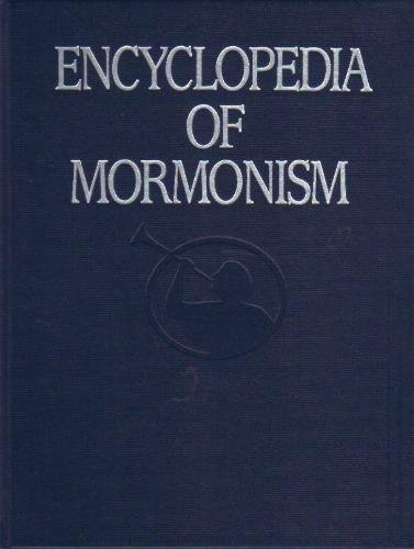 9780028796000: Encyclopedia of Mormonism: The History, Scripture, Doctrine, and Procedure of the Church of Jesus Christ of Latter-day Saints, Vol. 1: A-D