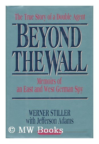 9780028810072: Beyond the Wall: Memoirs of an East and West German Spy (Intelligence and National Security Series)