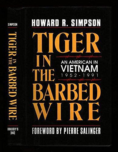 9780028810089: Tiger in the Barbed Wire: An American in Vietnam, 1952-1991