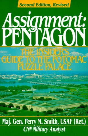9780028810171: Assignment Pentagon: The Insider's Guide to the Potomac Puzzle Palace (An Ausa Book)