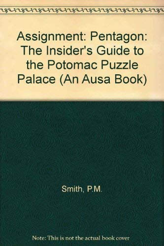 9780028810188: Assignment: Pentagon : The Insider's Guide to the Potomac Puzzle Palace (An Ausa Book)