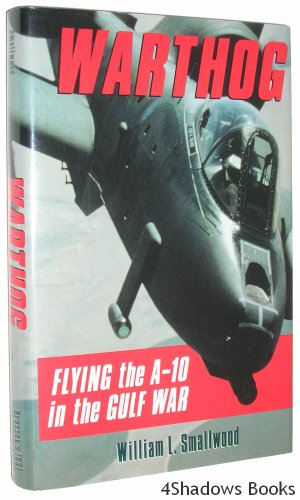 9780028810218: Warthog: Flying the A-10 in the Gulf War