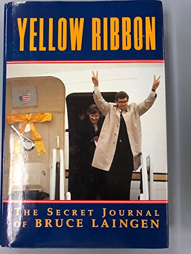 Yellow Ribbon: The Secret Journal of Bruce Laingen.: LAINGEN, Bruce.