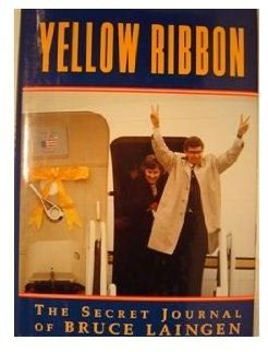 Yellow Ribbon: The Secret Journal of Bruce Laingen: LAINGEN, Bruce