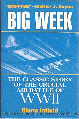 9780028810683: The Big Week: The Classic Story of the Crucial Air Battle of Wwii