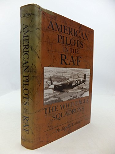 9780028810706: American Pilots in the R.A.F.: WWII Eagle Squadrons
