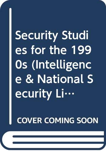 9780028810720: Security Studies for the 1990s (Intelligence & National Security Library)