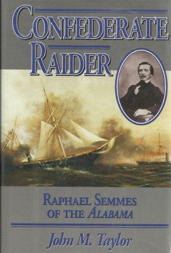 9780028810867: Confederate Raider: Raphael Semmes of the Alabama