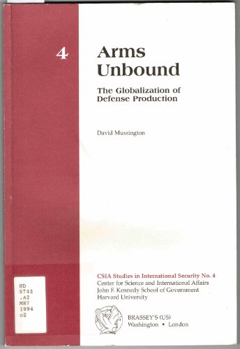 9780028810898: Arms Unbound: The Globalization of Defense Production (Csia Studies in International Security)