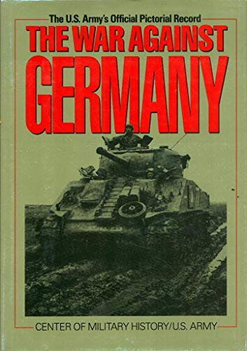 9780028810935: The War Against Germany: Europe and Adjacent Areas (United States Army in World War II)