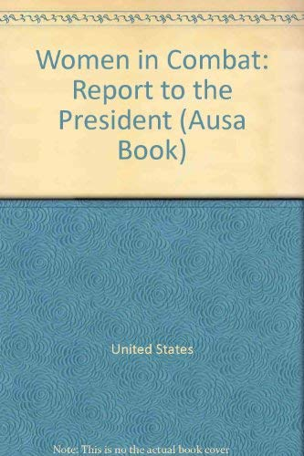 9780028810973: Women in Combat: Report to the President (Ausa Book)