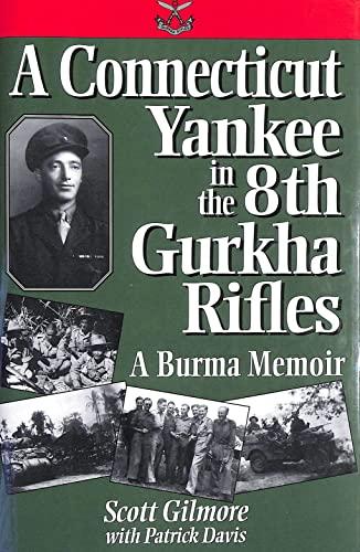 9780028811062: A Connecticut Yankee in the 8th Gurkha Rifles: A Burma Memoir