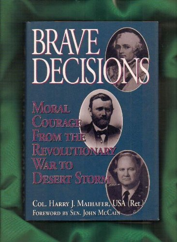 9780028811086: Brave Decisions: Moral Courage from the Revolutionary War to Desert Storm