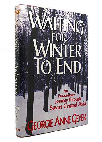 9780028811109: Waiting for Winter to End: An Extraordinary Journey Through Soviet Central Asia