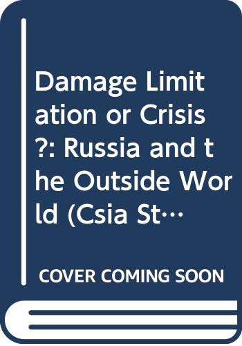 9780028811192: Damage Limitation or Crisis?: Russia and the Outside World (Csia Studies in International Security ; No. 5)