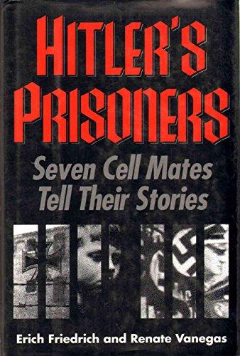 9780028811215: Hitler's Prisoners: Seven Cell Mates Tell Their Stories
