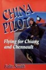 9780028811260: China Pilot: Flying for Chiang & Chennault