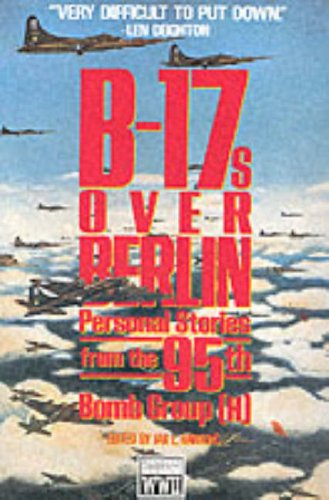 9780028811291: B-17s over Berlin: Personal Stories from the 95th Bomb Group (World War II Commemorative)