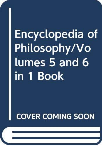 9780028949802: Encyclopedia of Philosophy/Volumes 5 and 6 in 1 Book (Vols 5&6)