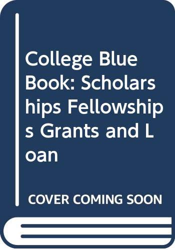 9780028951430: College Blue Book: Scholarships Fellowships Grants and Loan