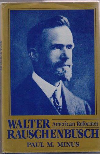 9780028964706: Walter Rauschenbusch: American Reformer