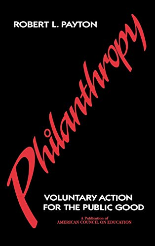 9780028964904: Philanthropy: Voluntary Action for the Public Good (American Council on Education/MacMillan Series on Higher Edu)