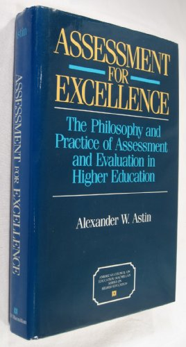 9780028970226: Assessment for Excellence: The Philosophy and Practice of Assessment and Evaluation in Higher Education