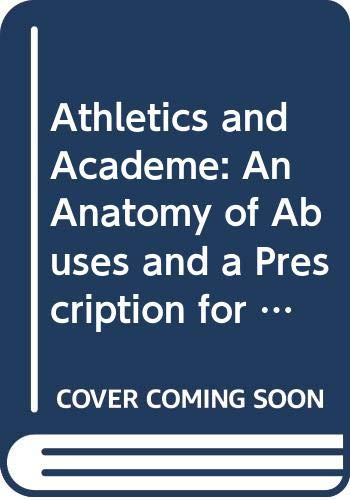9780028970288: Athletics and Academe: An Anatomy of Abuses and a Prescription for Reform (American Council on Education/Oryx Press Series on Higher Education)
