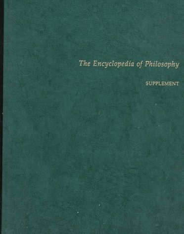 "9780028970486: The Encyclopedia of Philosophy: Supplement to ""the Encyclopedia of Philosophy"" (Macmillan Reference USA)"