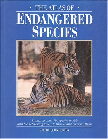 The Atlas of Endangered Species: Burton, John