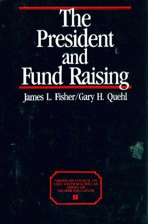 9780028971513: The President and Fund Raising (AMERICAN COUNCIL ON EDUCATION/ORYX PRESS SERIES ON HIGHER EDUCATION)