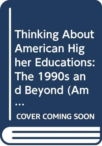 9780028971629: Thinking About American Higher Education: The 1990s And Beyond (American Council on Education Oryx Press Series on Higher Education)
