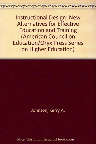 9780028971919: Instructional Design: New Alternatives for Effective Education and Training (American Council on Education/Oryx Press Series on Higher Education)