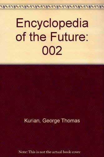 9780028972077: Encyclopedia of the Future: 002