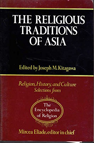 9780028972114: The Religious Traditions of Asia (Religion, history & culture: selections from the Encyclopedia of Religion)