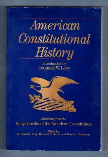 9780028972312: American Constitutional History: Selections from the Encyclopedia of the American Constitutions
