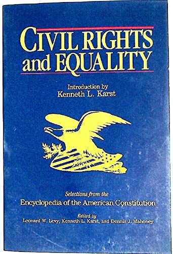 Civil Rights and Equality: Selections from the: Levy, Leonard W.,