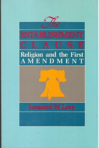 9780028972459: The Establishment Clause: Religion and the First Amendment