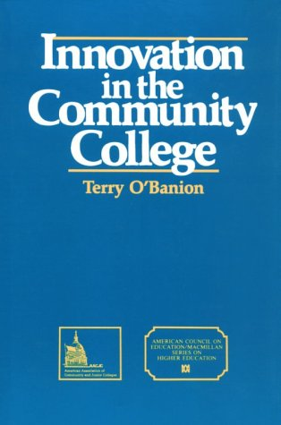 9780028972916: Innovation In The Community College: (American Council on Education Oryx Press Series on Higher Education)