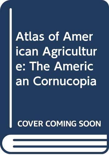 9780028973333: Atlas of American Agriculture: The American Cornucopia