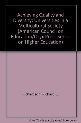 9780028973425: Achieving Quality and Diversity: Universities in a Multicultural Society (American Council on Education/Oryx Press Series on Higher Education)