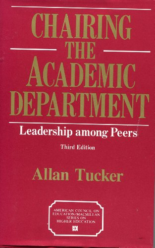 9780028974255: Chairing the Academic Department: Leadership Among Peers (American Council on Education/MacMillan Series in Higher Edu)