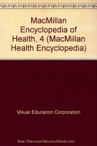 9780028974347: MacMillan Encyclopedia of Health, 4 (MacMillan Health Encyclopedia)