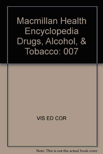 9780028974378: MacMillan Health Encyclopedia Drugs, Alcohol, & Tobacco